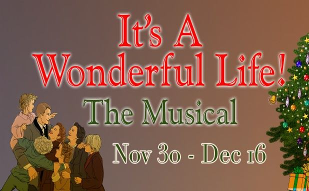 CLICK HERE for information and tickets for It's A Wonderful Life, The Musical