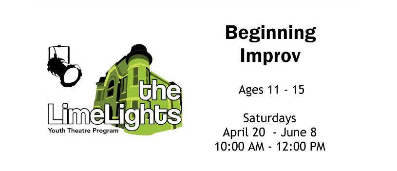 CLICK HERE for more information and registration for Beginning Improv