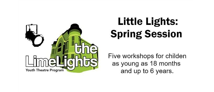 CLICK HERE for more information about our Little Lights Spring Workshops