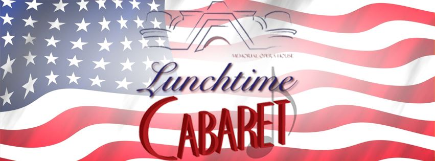 CLICK HERE For Tickets & Information for A Veteran's Day Salute Lunchtime Cabaret