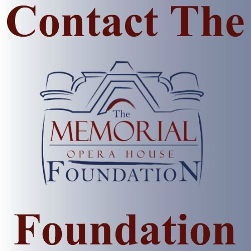 CLICK HERE To Find Contact Information For The Memorial Opera House Foundation