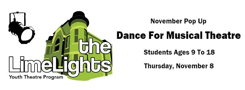 CLICK HERE for information and to register for the Dance For Musical Theatre November Pop Up