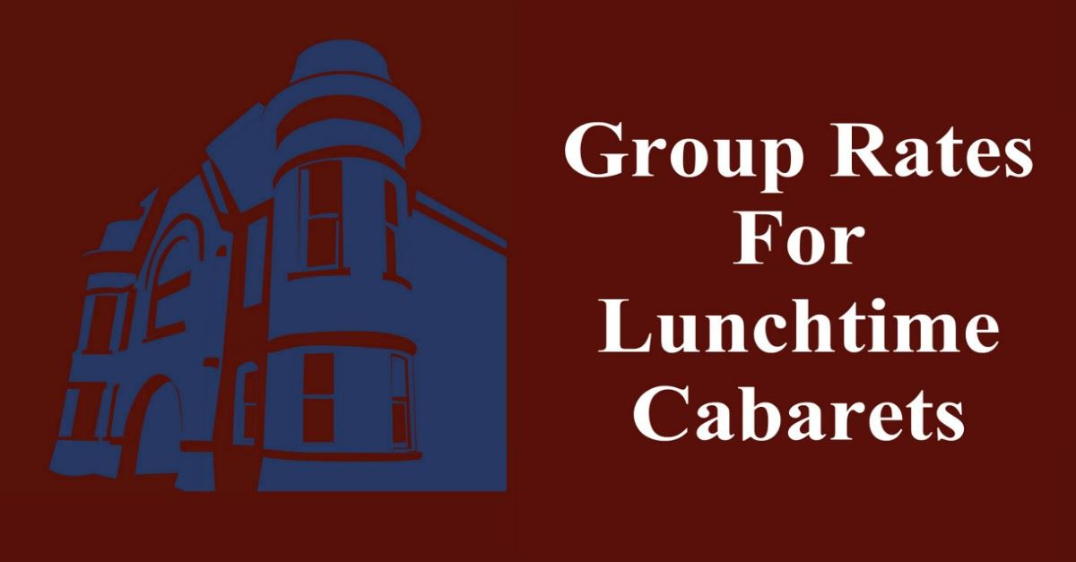 Lunchtime Cabaret Group Rates Page Banner