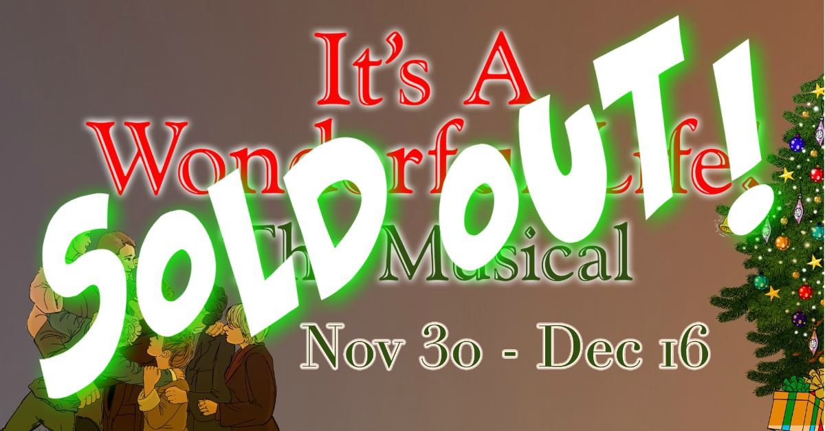 It&#39s A Wonderful Life, The Musical IS SOLD OUT!