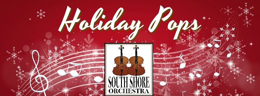 CLICK HERE For More Information About South Shore Orchestra: Holiday Pops!